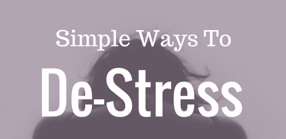 Stress? Here are the simple ways to de-stress yourself! Know how to give a forever rest to your stress!