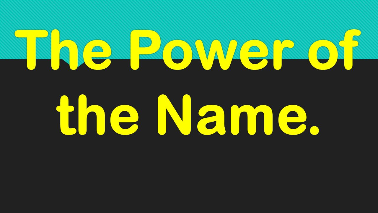 Name – really matters? What is in a name? Know the importance of a name!