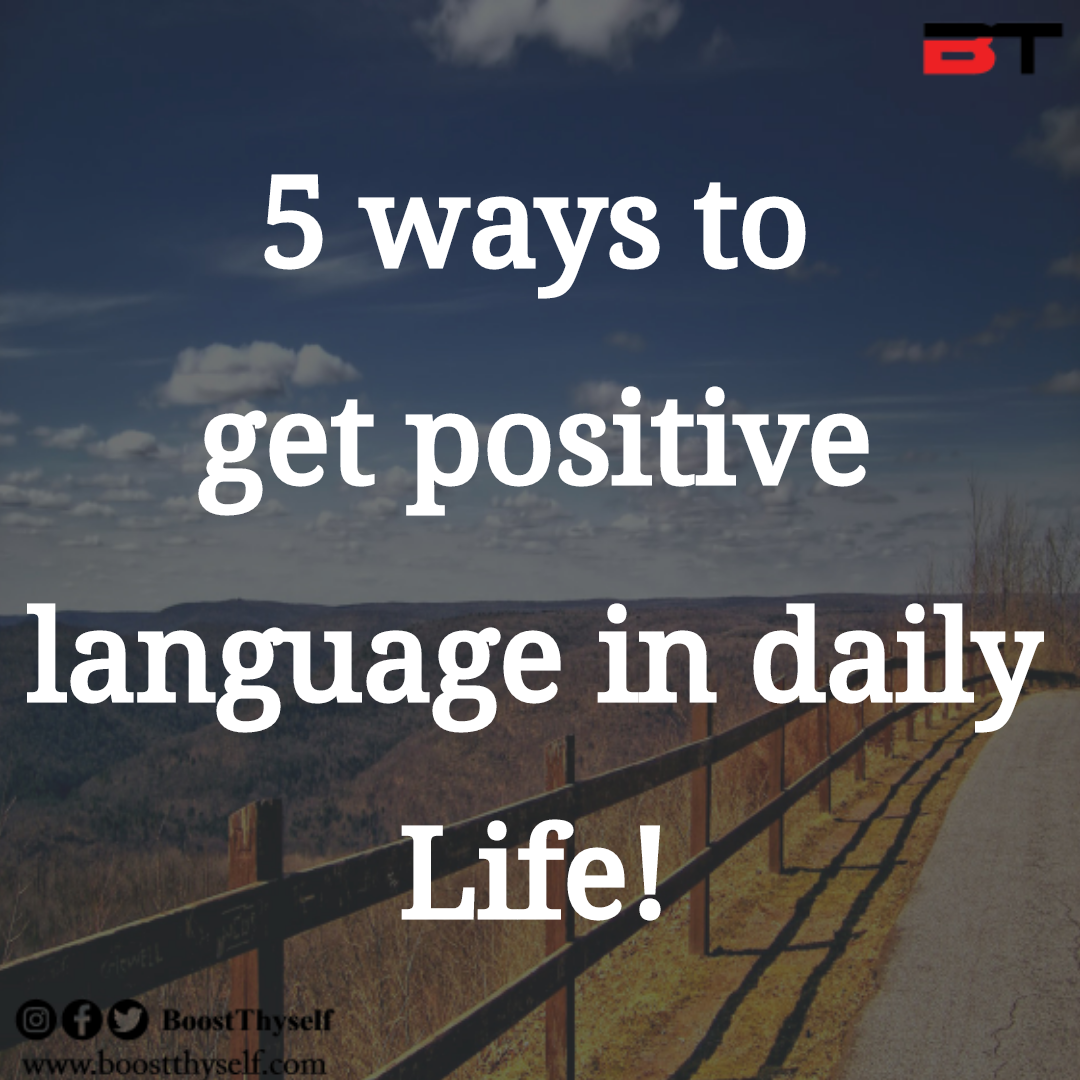 Five Ways to get positive language in Daily Routine
