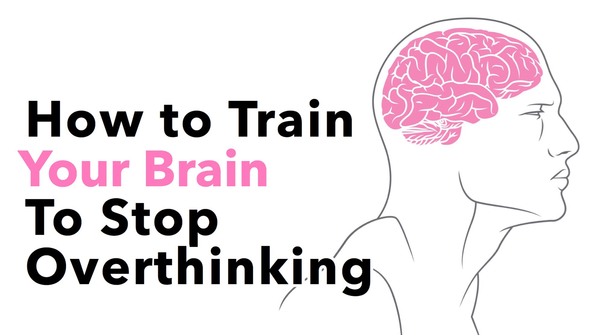 10 Simple Ways You Can Stop Yourself from Over-thinking