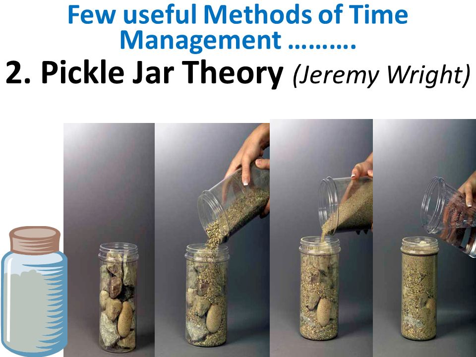 Effective Time management – Pickle Jar Theory