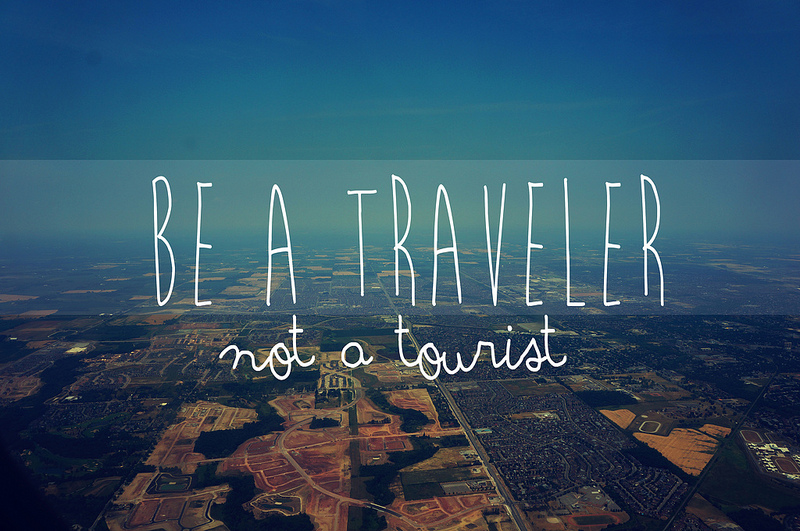 Traveler is not just a person who travels to new places; he is a person who lives his journey