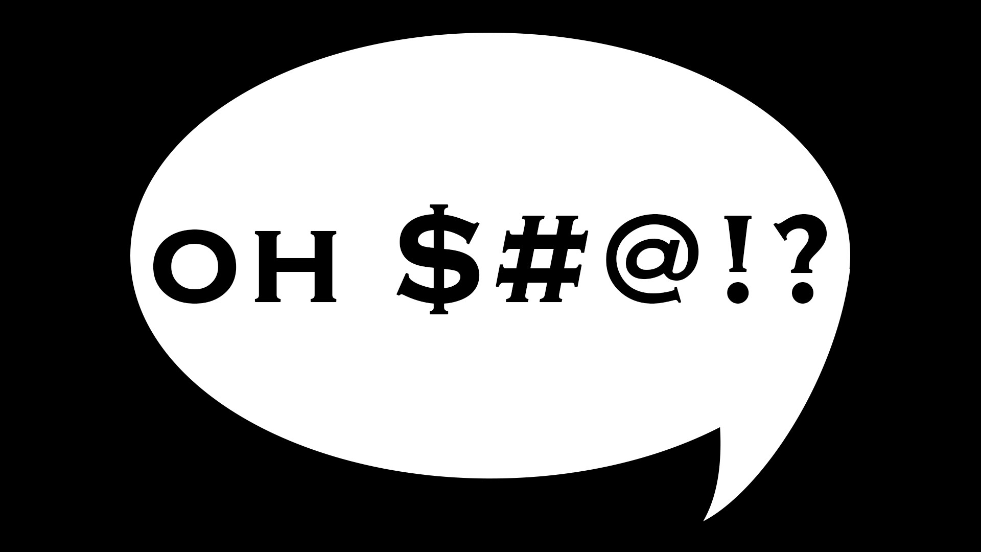 Why do we find ourselves using curse words?