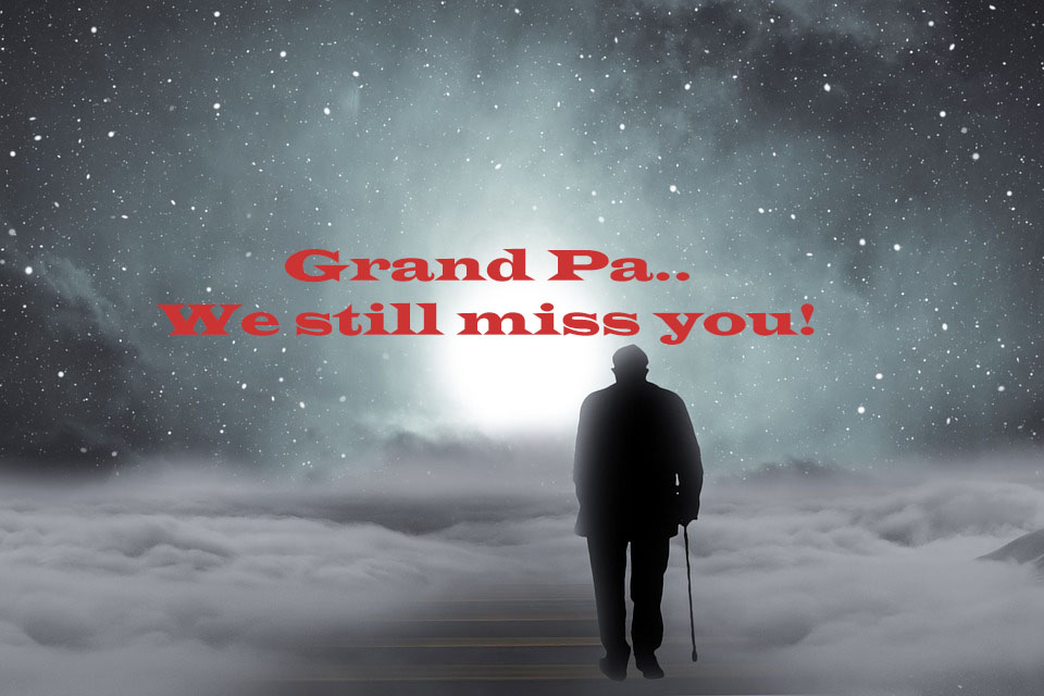 Grandpa, We still miss you – Amal Parekh