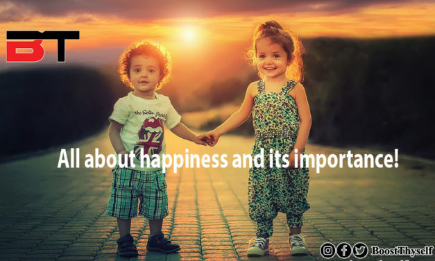 All about happiness and its importance!