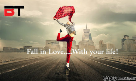 Fall in Love…..With your life!