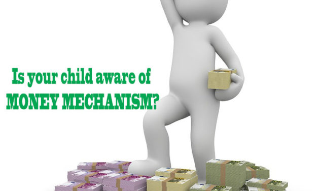 Is your child aware of MONEY MECHANISM?