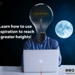Learn how to use inspiration to reach greater heights!