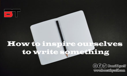 How to inspire ourselves to write something
