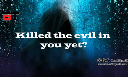 Killed the evil in you yet?
