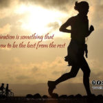 Inspiration is something that compels you to be the best from the rest