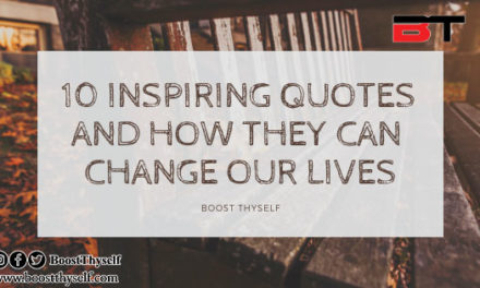 10 INSPIRING QUOTES AND HOW THEY CAN CHANGE OUR LIVES
