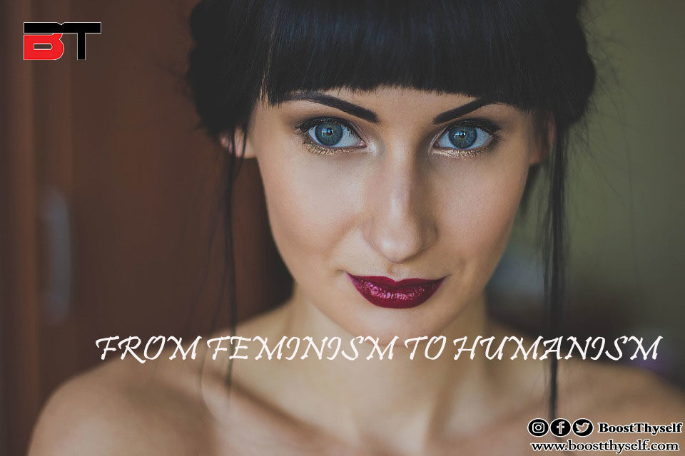 FROM FEMINISM TO HUMANISM
