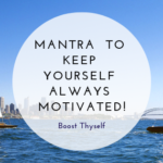 Matra  to keep yourself always motivated