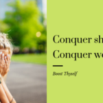 Conquer shyness! Conquer world! Ways to get rid of Shyness!